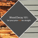 Wood Decay 101: Set your prior-rot-ies straight.