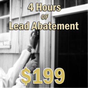 Four hours of lead abatement for $199. SFW Construction LLC.