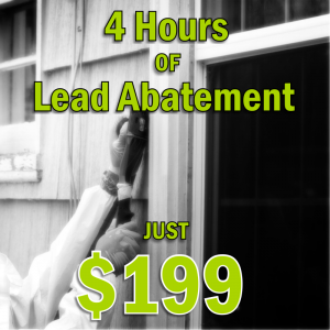 Special Deal - 4 hours of lead abatement for just $199. SFW Construction LLC.